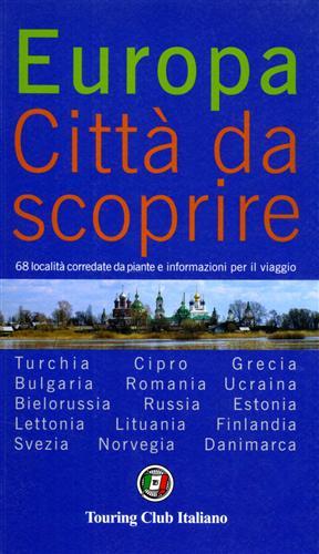 Europa Città da scoprire. 68 località corredate da piante e informazioni per il ...