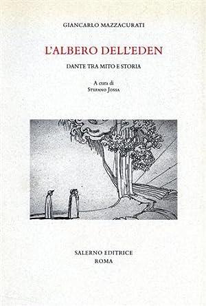 L'albero dell'Eden. Dante tra mito e storia.: Mazzacurati,Giancarlo.