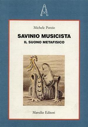 Savinio Musicista. Il suono metafisico.: Porzio,Michele.