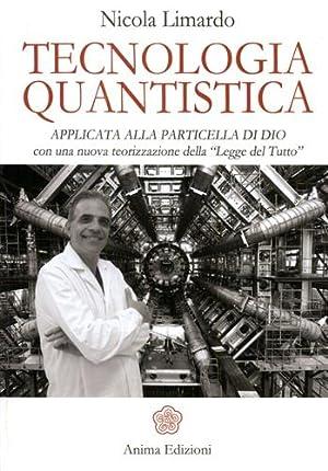 Tecnologia quantistica applicata alla particella di Dio. Con una nuova teorizzazione della «...