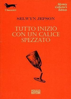 Tutto iniziò con un calice spezzato.: Jepson,Selwyn.