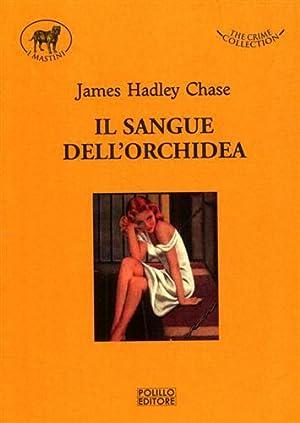 Il sangue dell'orchidea.: Hadley Chase,James.