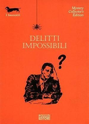 Delitti impossibili.: Brown,F. Carr Dickinson,J. Cummings,J. Cumberland,M. Godfrey,P. Queen,E. Rice...