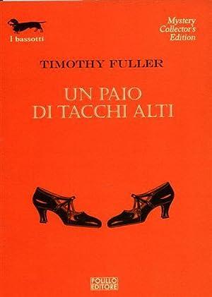 Un paio di tacchi alti.: Fuller,Timothy.