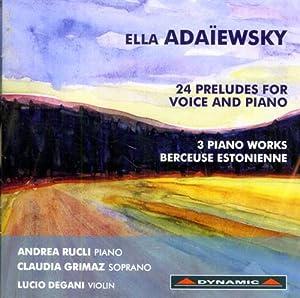 24 Preludes for Voice and Piano. 3: Adaïewsky,Ella.
