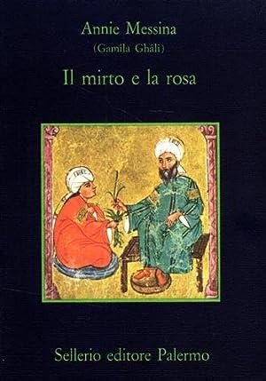 Il mirto e la rosa.: Messina,Annie. (Gamîla Ghâli).