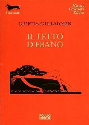 Il letto d'ebano.: Gillmore,Rufus.
