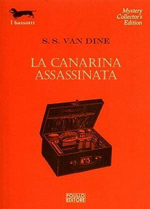 La canarina assassinata.: Van Dine,S.S.