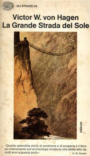 La Grande Strada del Sole. Alla ricerca: Von Hagen,Victor W.