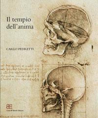 Il tempio dell'anima. L'anatomia di Leonardo Da: Pedretti,Carlo.