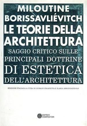 Le teorie della architettura. Saggio critico.: Borissavliévitch,Miloutine.