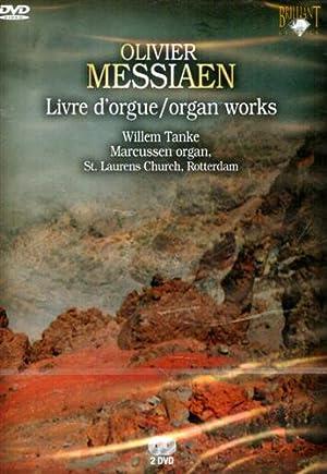 Livre d'Orgue. Organ Works. Willem Tanke Marcussen: Messiaen,Olivier.