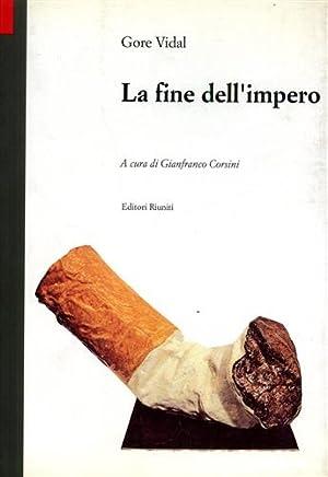 La fine dell'impero.: Vidal,Gore.