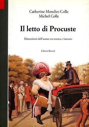 Il letto di Procuste. Dimensioni dell'uomo tra: Mondiet-Colle,Catherine. Colle,Michel.