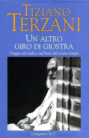 Un altro giro di giostra. Viaggio nel: Terzani,Tiziano.