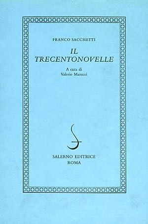 Il Trecentonovelle.: Sacchetti,Franco.