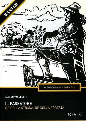 Il passatore. Re della strada, re della foresta.: Valsecchi,Marco.
