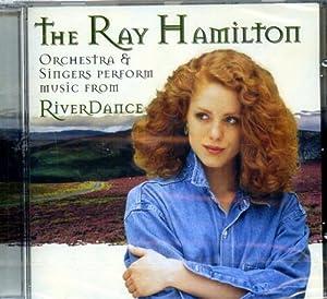 RiverDance. The Highlights.: The Ray Hamilton
