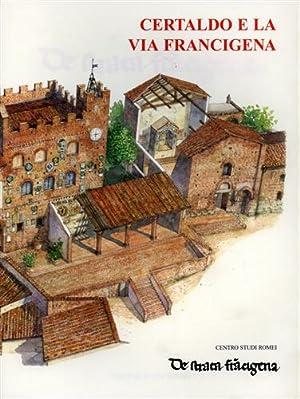 Certaldo e la Via Francigena.: Atti del Convegno: