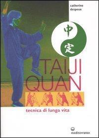 Taiji Quan. Arte marziale, tecnica di lunga: Despeux,Catherine.