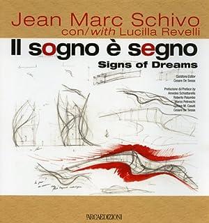 Jean Marc Schivo. Il sogno è segno.: Schiattarella,Amedeo. Casati,Cesare. Palumbo,Roberto.
