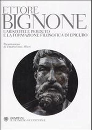 L' Aristotele perduto e la formazione filosofica di Epicuro.: Bignone,Ettore.