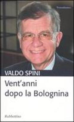 Vent'anni dopo la Bolognina.: Spini,Valdo.