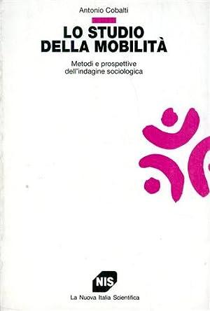 Lo studio della mobilità. Metodi e prospettive dell'indagine sociologica.: Cobalti,...