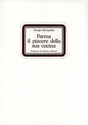 Parma: il piacere della sua cucina. Le mie ricette. La mia tavola.: Bernardini,Giorgio.