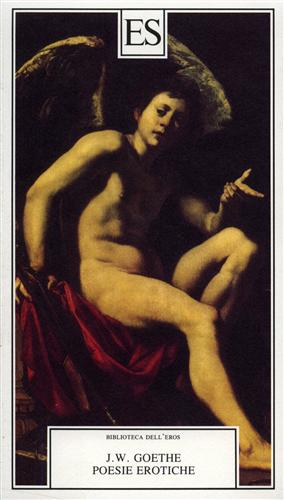 Poesie erotiche.: Goethe,J.Wolfgang.