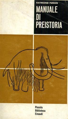 Manuale di preistoria.: Furon,Raymond.