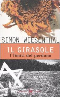 Il Girasole. I limiti del perdono.: Wiesenthal,Simon.