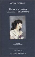 Il leone e la pantera. Lettere d'amore a Lidia (1872-1878).: Carducci,Giosué.