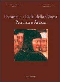 Petrarca e i Padri della Chiesa. Petrarca e Arezzo.: Catalogo della Mostra: