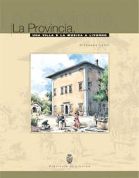 La provincia, una villa e la musica a Livorno.: Lenzi,Giuseppe.