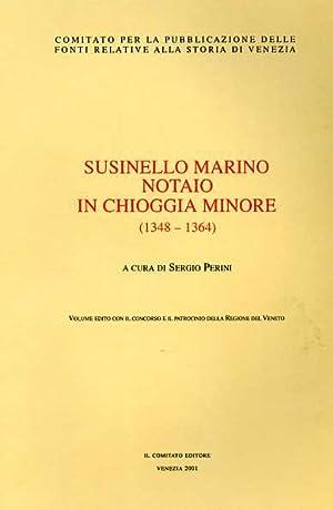 Susinello Marino notaio in Chioggia Minore 1348-1364.: --