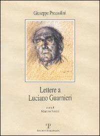 Lettere a Luciano Guarnieri.: Prezzolini,Giuseppe.