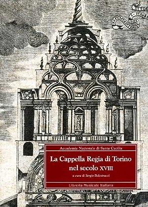 La Cappella Regia di Torino nel secolo XVIII.: --