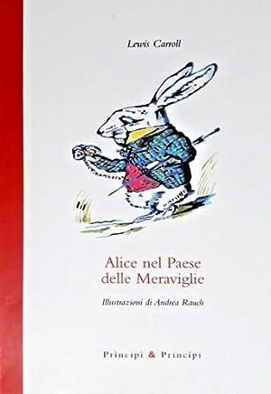 Alice nel Paese delle Meraviglie.: Carrol,Lewis.