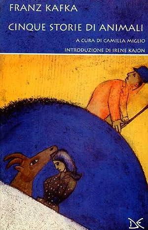 Cinque storie di animali.: Kafka,Franz.