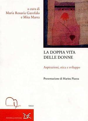 La doppia vita delle donne. Aspirazioni, etica e sviluppo.: Garofalo,Maria Rosaria. Marra,Mita. (a ...