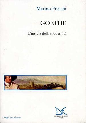 Goethe. L'insidia della modernità.: Freschi,Marino.