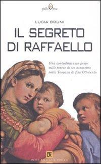 Il segreto di Raffaello.: Bruni,Lucia.