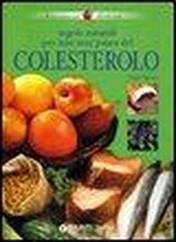Regole naturali per non aver paura del colesterolo.: Pigozzi,Paolo.
