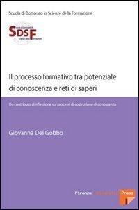 Il processo formativo tra potenziale di conoscenza e reti di saperi. Un contributo di riflessione s...