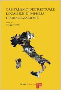 Capitalismo distrettuale, localismi d'impresa, globalizzazione.: --