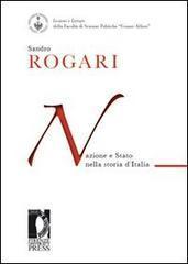 Nazione e Stato nella storia d'Italia.: Sandro Rogari.