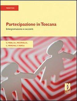 Partecipazione in Toscana. Interpretazioni e racconti.: Paba Giancarlo, Pecoriello