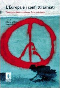 L'Europa e i conflitti armati. Prevenzione, difesa nonviolent: --