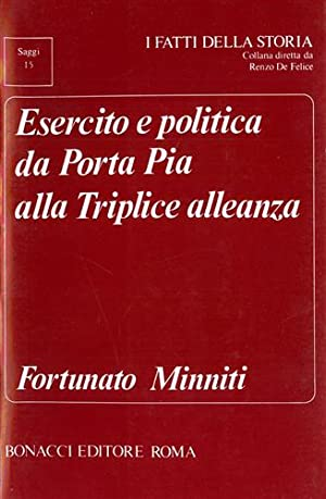 Esercito e politica da Porta Pia alla Triplice Alleanza.: Minniti,Fortunato.